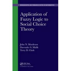 Application of Fuzzy Logic to Social Choice Theory, Monographs and Research Notes in Mathematics by John N. Mordeson, 9781482250985.