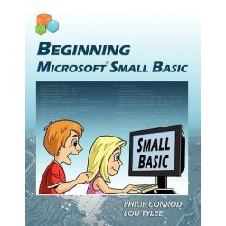 Beginning Microsoft Small Basic by Philip Conrod, 9781937161194.