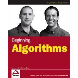 Beginning Algorithms, Wrox Beginning Guides by Simon Harris, 9780764596742.