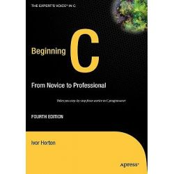 Beginning C, From Novice to Professional by Ivor Horton, 9781590597354.