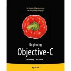 Beginning Objective-C, APRESSUS by James Dovey, 9781430243687.