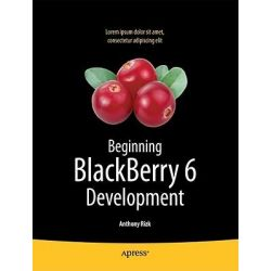Beginning BlackBerry 7 Development, APRESSPOD by Anthony Rizk, 9781430230151.