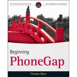 Beginning PhoneGap, Wrox Programmer to Programmer by Thomas Myer, 9781118156650.
