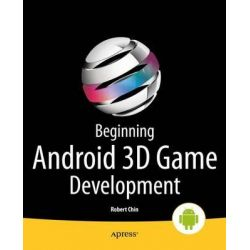 Beginning Android 3D Game Development by Robert Chin, 9781430265474.