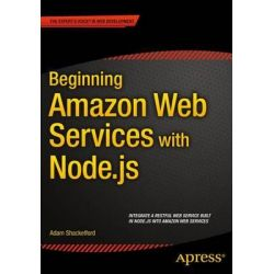 Beginning Amazon Web Services with Node.js by Adam Shackelford, 9781484206546.