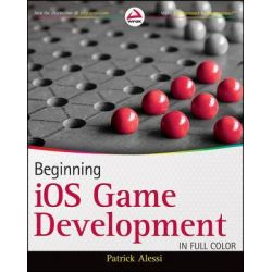 Beginning IOS Game Development, Wrox Programmer to Programmer by Patrick Alessi, 9781118107324.