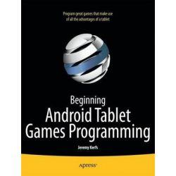 Beginning Android Tablet Games Programming, APRESSPOD by Jeremy Kerfs, 9781430238522.
