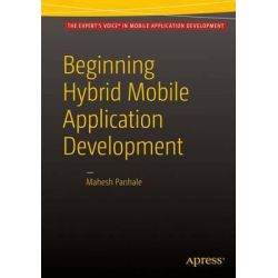 Beginning Hybrid Mobile Application Development 2016 by Mahesh Panhale, 9781484213155.