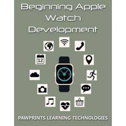 Beginning Apple Watch Development by Pawprints Learning Technologies, 9781517391591.