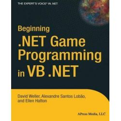 Beginning .NET Game Programming in VB .NET, Books for Professionals by Professionals by Ellen Hatton, 9781590594018.