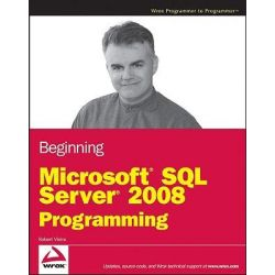 Beginning Microsoft SQL Server 2008 Programming, Wrox Programmer to Programmer by Robert Vieira, 9780470257012.