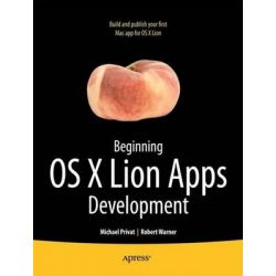Beginning OS X Lion Apps Development, Books for Professionals by Professionals by Robert Warner, 9781430237204.