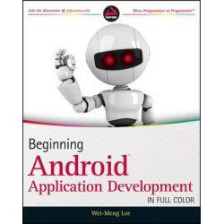 Beginning Android Application Development, Wrox Programmer to Programmer by Wei-Meng Lee, 9781118017111.