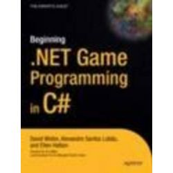 Beginning .NET Game Programming in C#, Books for Professionals by Professionals the Expert's Voice by David Weller, 9781590593196.