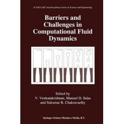 Barriers and Challenges in Computational Fluid Dynamics, Icase Larc Interdisciplinary Series in Science and Engineeri by V. Venkatakrishnan, 9789401061735.