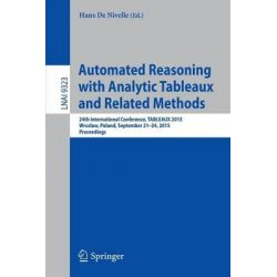 Automated Reasoning with Analytic Tableaux and Related Methods 2015, 24th International Conference, Tableaux 2015, Wrocl