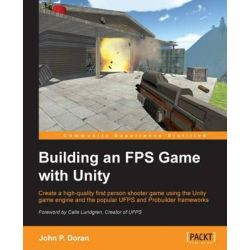 Building an FPS Game with Unity by John P. Doran, 9781782174806.