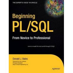 Beginning PL/SQL, From Novice to Professional by Donald Bales, 9781590598825.