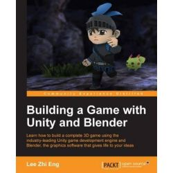 Building a Game with Unity and Blender by Lee Zhi Eng, 9781785282140.