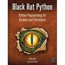 Black Hat Python, Python Programming for Hackers and Pentesters by Justin Seitz, 9781593275907.