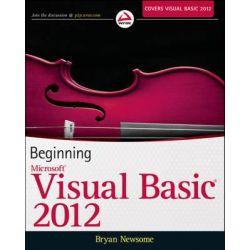 Beginning Visual Basic 2012, Wrox Beginning Guides by Bryan Newsome, 9781118311813.