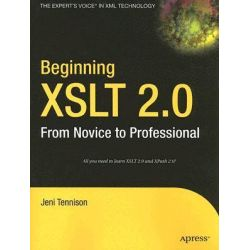 Beginning XSLT 2.0, From Novice to Professional by Jeni Tennison, 9781590593240.