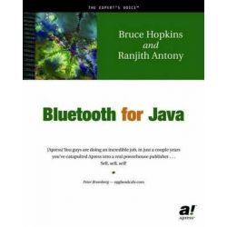 Bluetooth for Java, Books for Professionals by Professionals by Bruce Hopkins, 9781590590782.