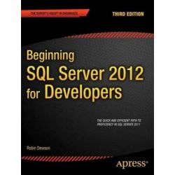 Beginning SQL Server 2012 for Developers, Expert's Voice SQL Server by Robin Dewson, 9781430237501.