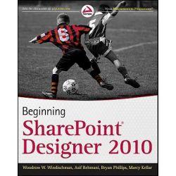 Beginning SharePoint Designer 2010, Beginning by Woodrow W. Windischman, 9780470643167.