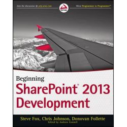 Beginning SharePoint 2013 Development, Wrox Programmer to Programmer by Steven Fox, 9781118495841.