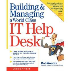Building and Running a World Class IT Help Desk, Career Ser. by Robert J. Wooten, 9780072132373.