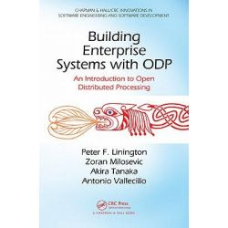 Building Enterprise Systems with ODP, An Introduction to Open Distributed Processing by Peter F. Linington, 9781439866252.