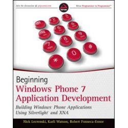 Beginning Windows Phone 7 Application Development, Building Windows Phone Applications Using Silverlight and Xna by Nick Lecrenski, 9780470912331.
