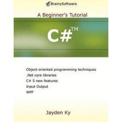 C#, A Beginner's Tutorial by Jayden Ky, 9780980839630.