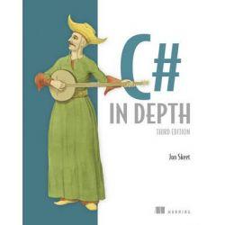 C# in Depth by Jon Skeet, 9781617291340.