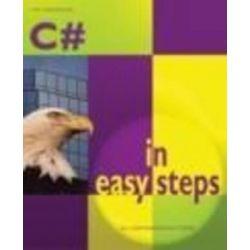 C# in Easy Steps, In Easy Steps by Tim Anderson, 9781840781502.