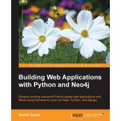 Building Web Applications with Python and Neo4j by Sumit Gupta, 9781783983988.