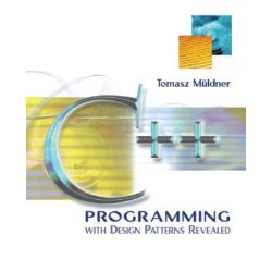 C++ Programming with Design Patterns Revealed by Tomasz Muldner, 9780201722314.