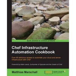 Chef Infrastructure Automation Cookbook by Matthias Marschall, 9781849519229.