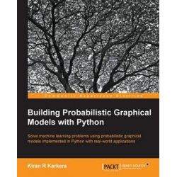 Building Probabilistic Graphical Models with Python by Kiran R. Karkera, 9781783289004.