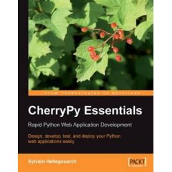 CherryPy Essentials, Rapid Python Web Application Development by Sylvain Hellegouarch, 9781904811848.