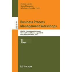 Business Process Management Workshops: Part I, BPM 2011 International Workshops, Clermont-Ferrand, France, August 29, 2011, Revised Selected Papers by Florian Daniel, 9783642281075.