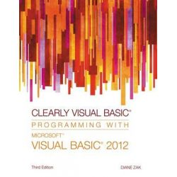 Clearly Visual Basic, Programming with Microsoft Visual Basic 2012 by Diane Zak, 9781285084107.