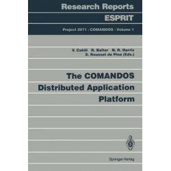 Comandos Distributed Application Platform, Research Reports Esprit / Project 2071. Comandos by Vinny Cahill, 9783540566601.
