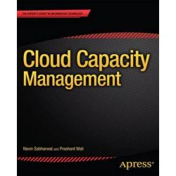 Cloud Capacity Management, Expert's Voice in Information Technology by Navin Sabharwal, 9781430249238.