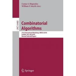 Combinatorial Algorithms, 21st International Workshop, IWOCA 2010, London, UK, July 26-28, 2010, Revised Selected Papers by Costas Iliopoulos, 9783642192210.
