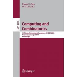 Computing and Combinatorics, 12th Annual International Conference, Cocoon 2006, Taipei, Taiwan, August 15-18, 2006, Proceedings by Danny Z. Chen, 9783540369257.
