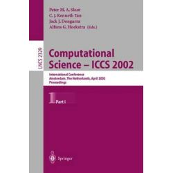 Computational Science-ICCS 2002 : International Conference, Amsterdam, the Netherlands, April 2002: Proceedings, Interna