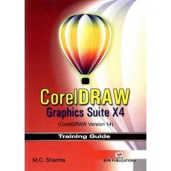 Corel Draw, Graphics Suite X4 (corel Draw Version 14) by M.C. Sharma, 9788183333016.