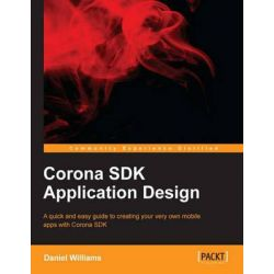 Corona SDK Application Design by Daniel Williams, 9781849697361.
